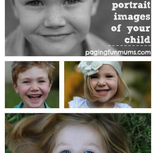 5 ways to capture beautiful portrait images of your child