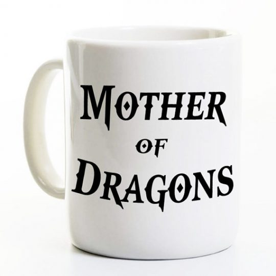 Mother of Dragons Mug - Game of thrones Mother's Day gift!