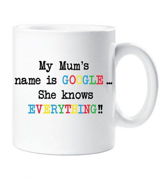 My Mom's name is Google Mug