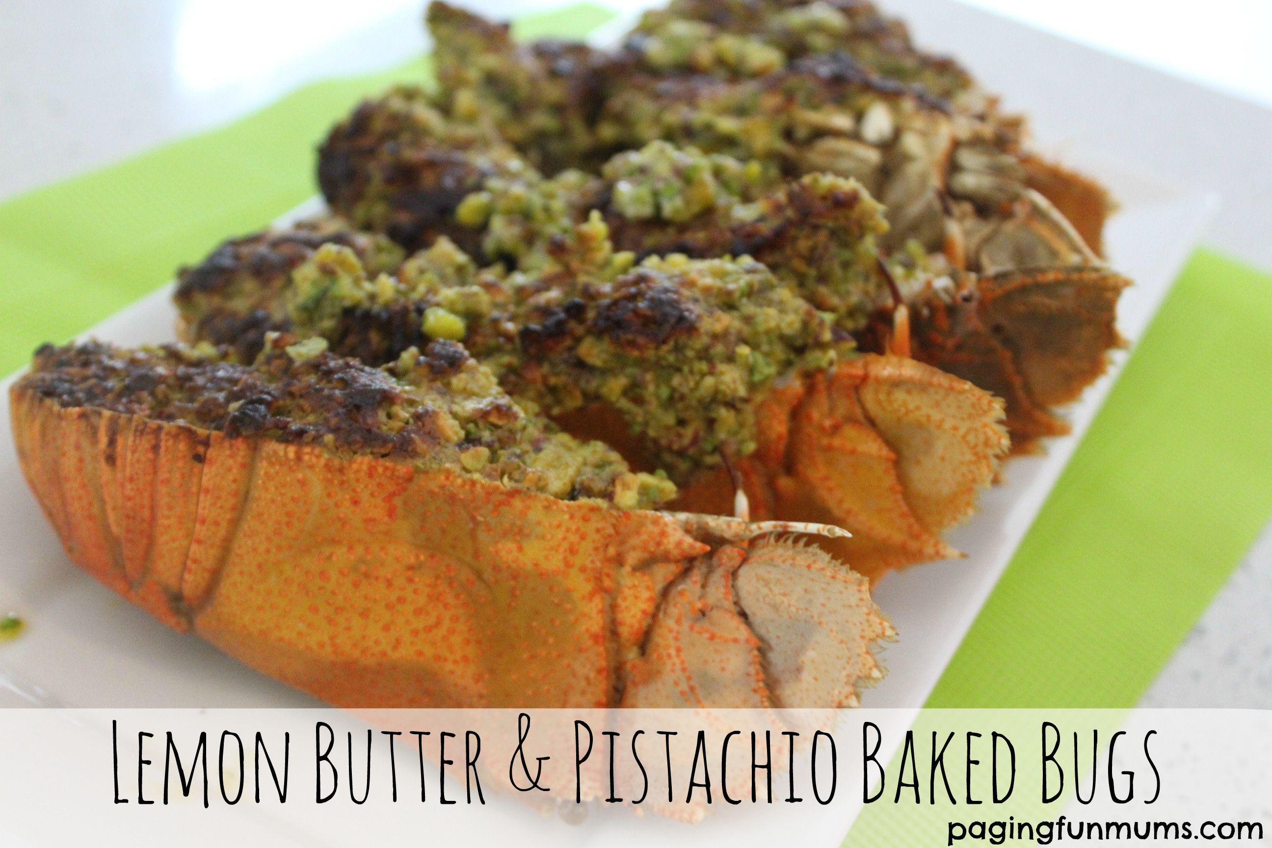 Lemon Butter & Pistachio Baked Bugs
