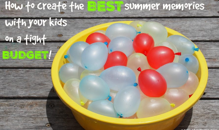 How to create the BEST summer memories with your kids on a tight budget!