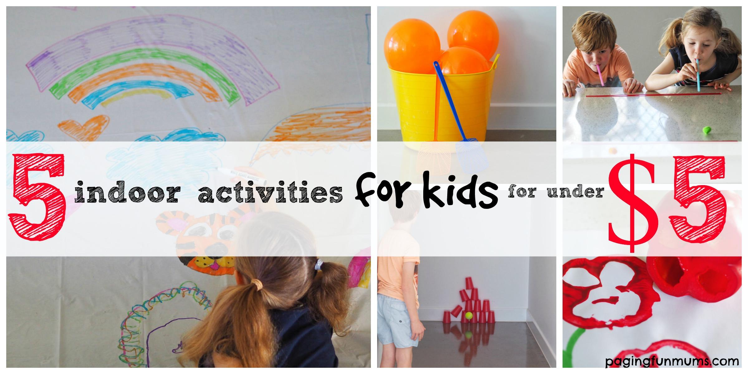 5 indoor kids activities for under $5
