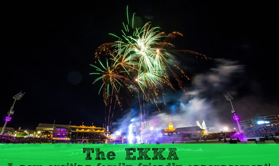 The Ekka…a new exciting family friendly announcement!